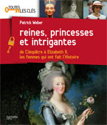 Reines, princesses et intrigantes